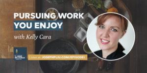 CR001-PursuingWorkEnjoy-Kelly-Cara