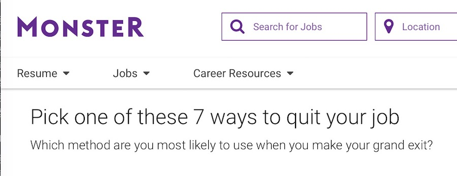 Read Monster Article, 7 Ways to Quit Your Job