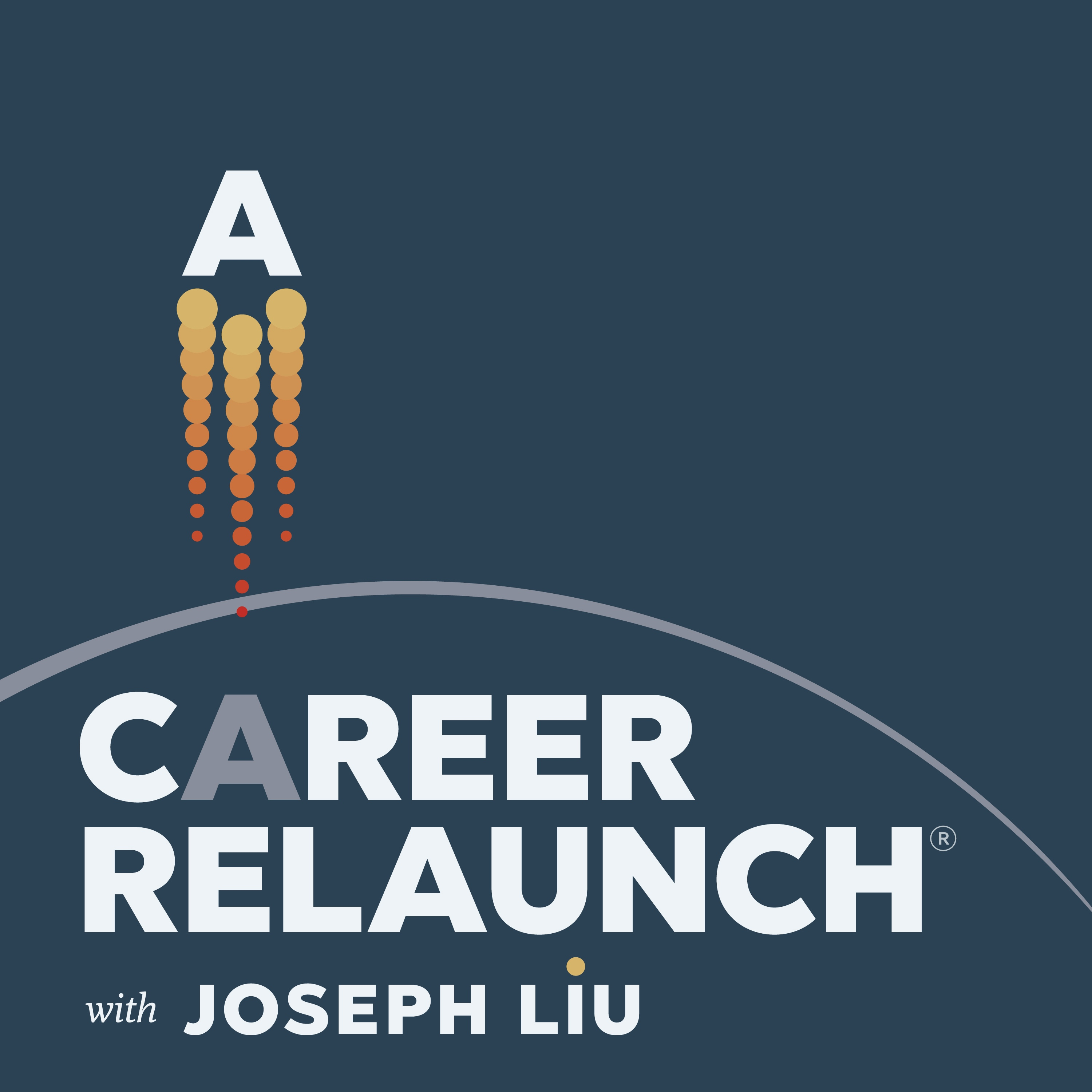 Career Relaunch Podcast with Joseph Liu