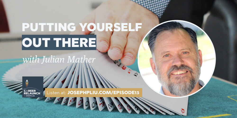Putting Yourself Out There with Julian Mather- CR013