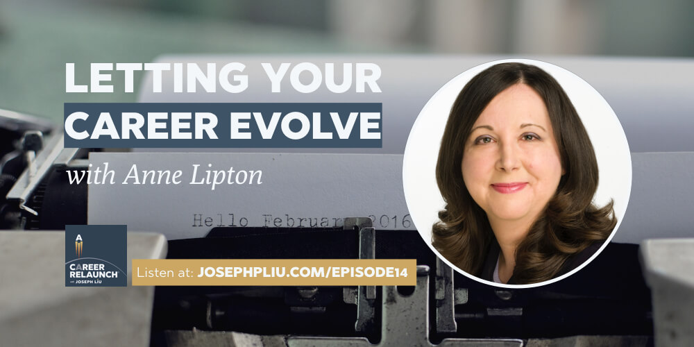 Letting Your Career Evolve with Anne Lipton- CR014