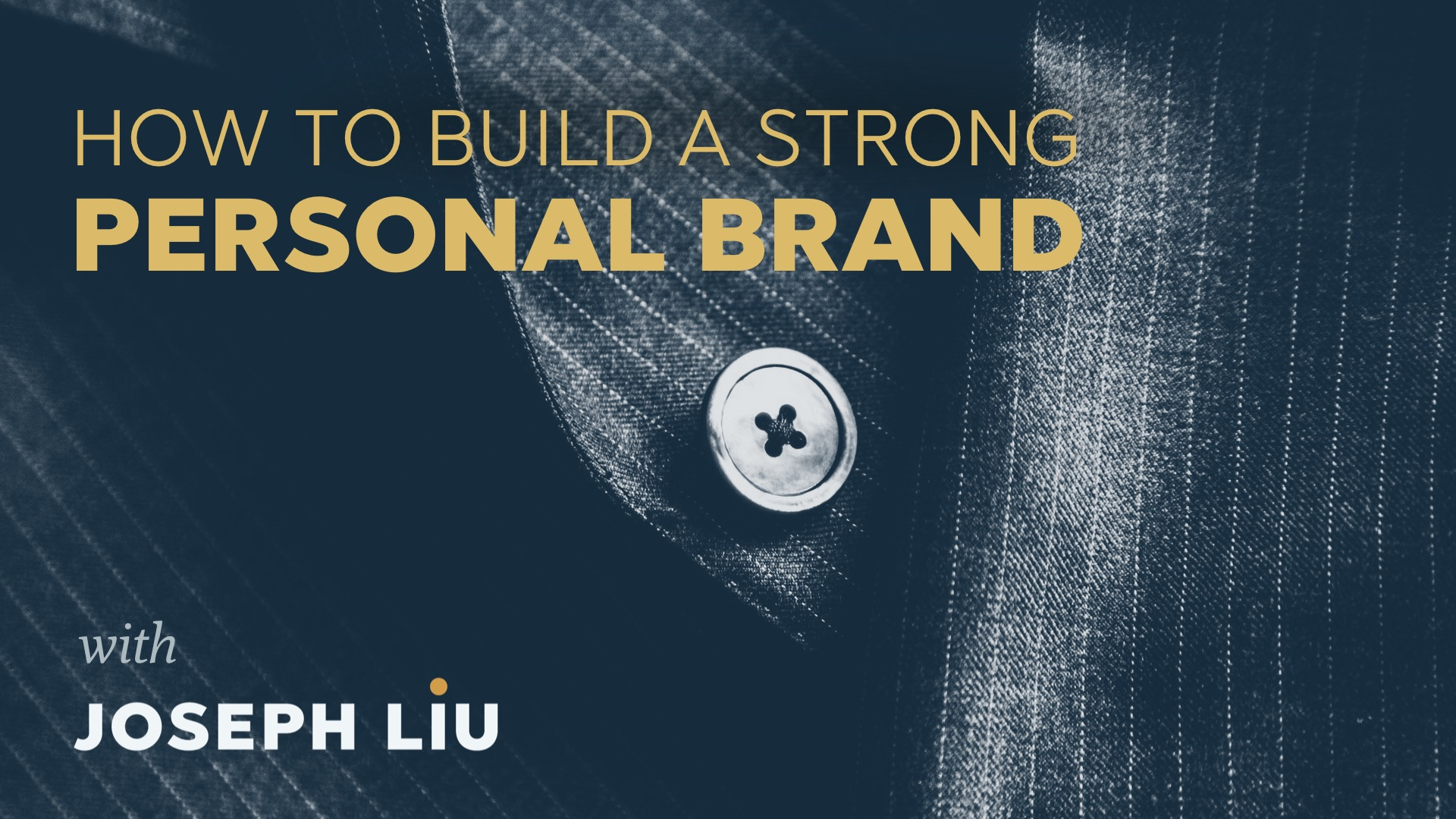 Personal Branding Course- Joseph Liu
