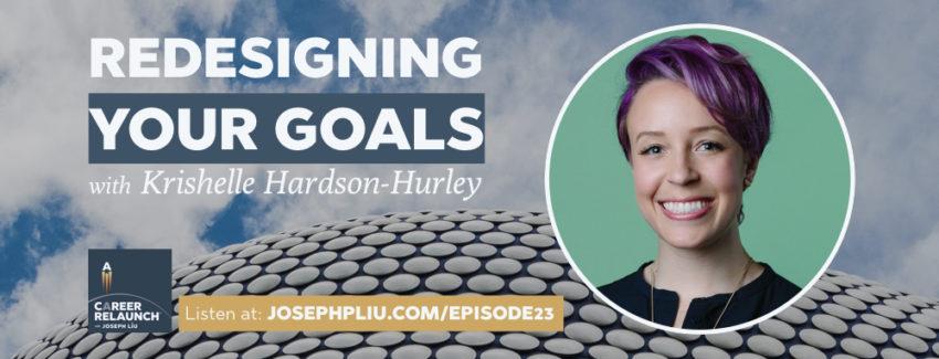 CR023_Redesigning-Goals_Krishelle-Hardson-Hurley