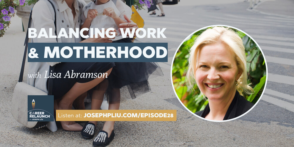 Balancing Work & Motherhood with Lisa Abramson- CR028