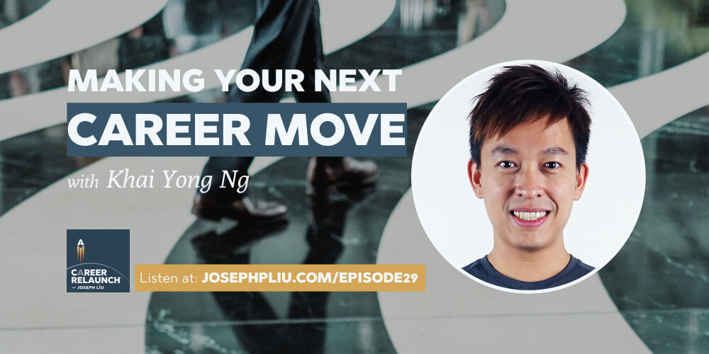 Making Your Next Career Move with Khai Yong Ng- CR029