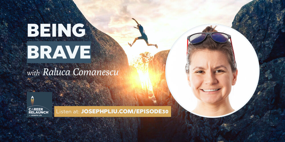 Being Brave with Raluca Comanescu- CR030
