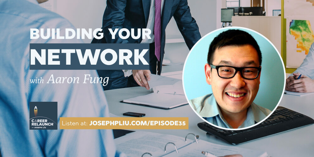 Building Your Professional Network, with Aaron Fung- CR035
