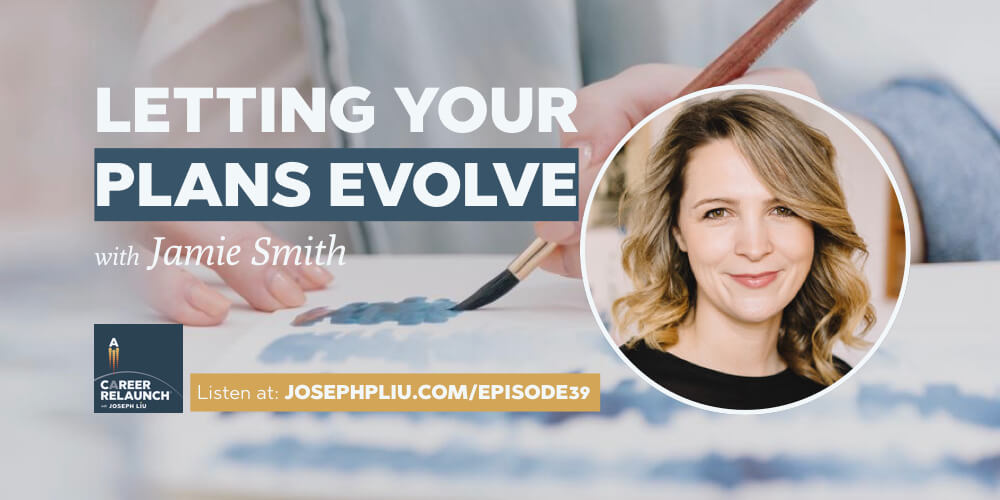 Letting Your Career Plans Evolve, with Jamie Smith- CR039