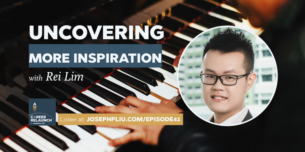 Uncovering More Inspiration with Rei Lim- CR042