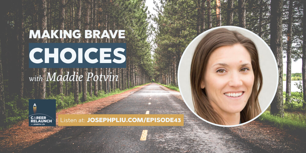 Making Brave Career Choices with Maddie Potvin- CR043