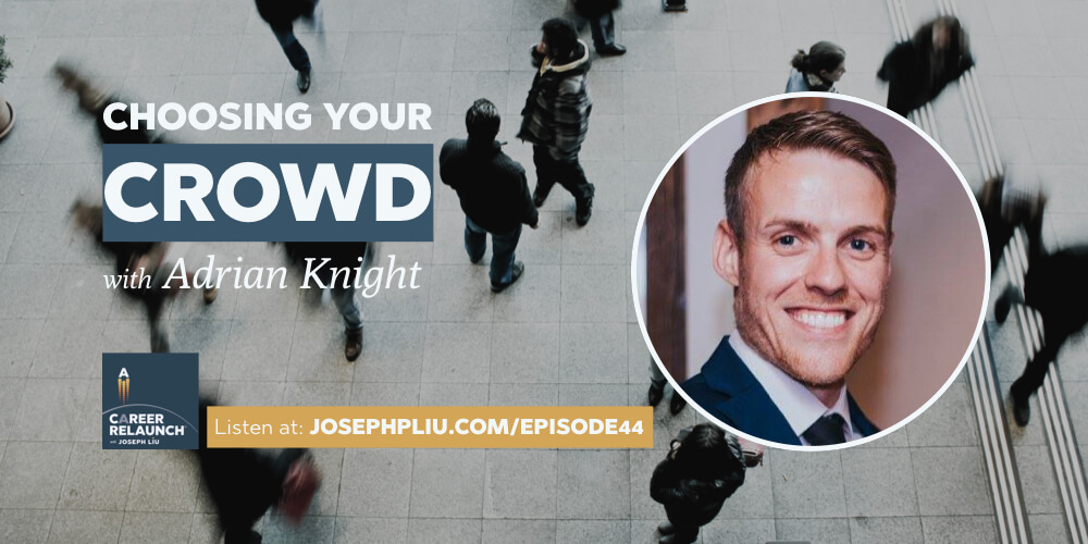 Choosing Your Crowd with Adrian Knight- CR044