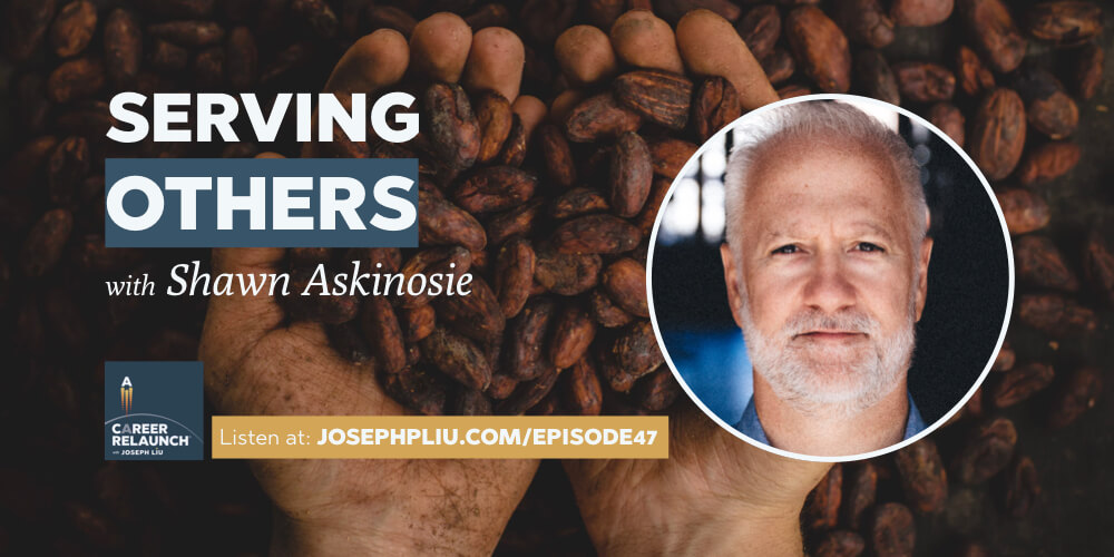 Serving Others with Shawn Askinosie- CR047