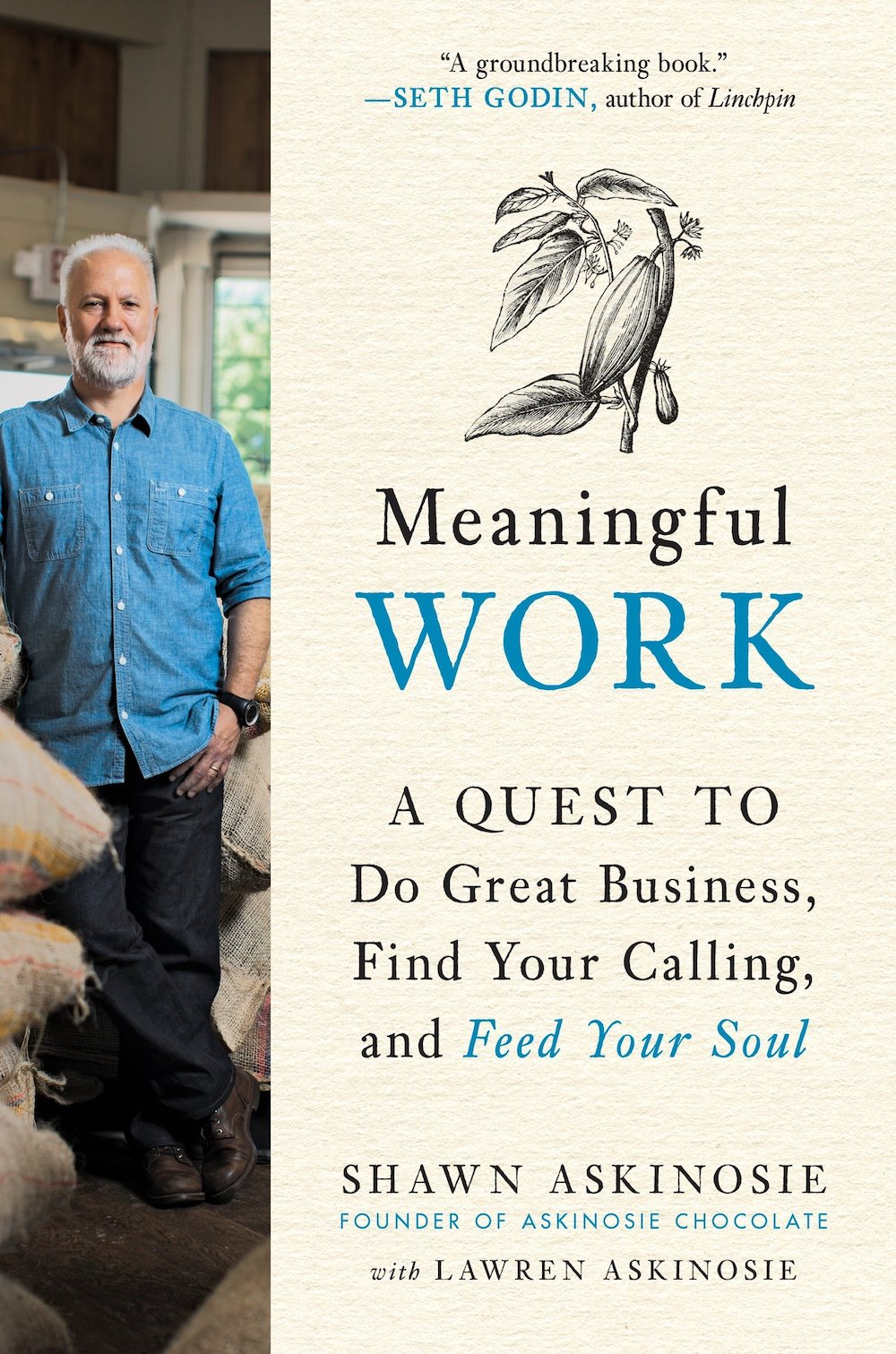 Meaningful Work- A Quest to Do Great Business, Find Your Calling, and Feed Your Soul