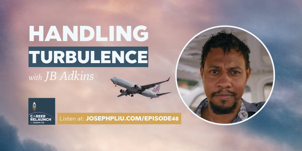Handling Career Turbulence with JB Adkins- CR048