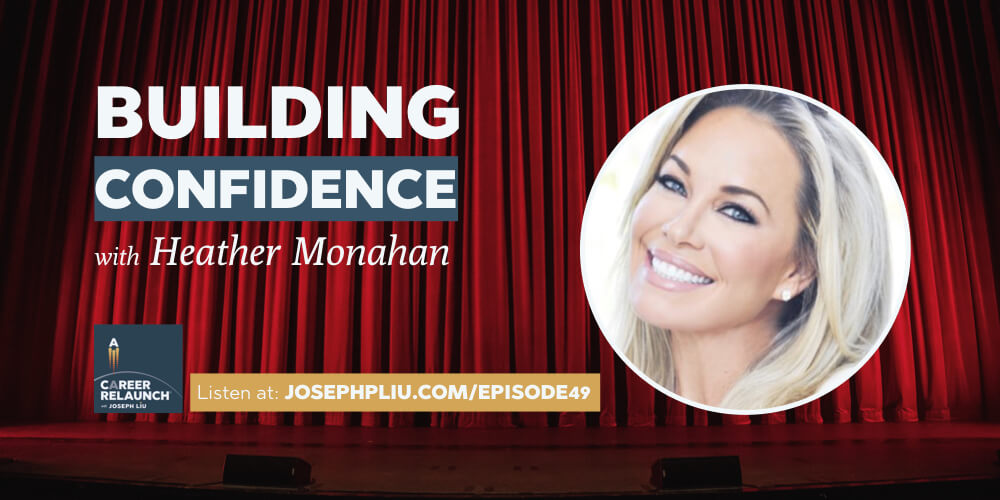 Building Your Confidence with Heather Monahan- CR049