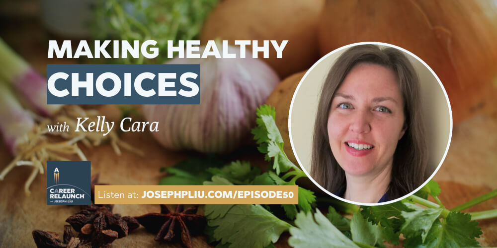 Making Healthy Career Choices with Kelly Cara- CR050