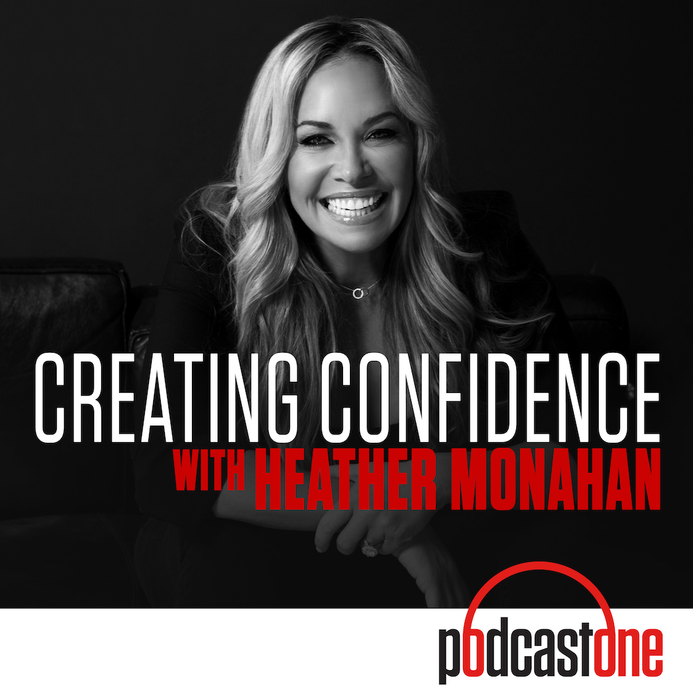 Creating Confidence podcast with Heather Monahan