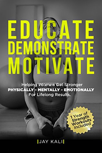 Educate, Demonstrate, Motivate- Jay Kali