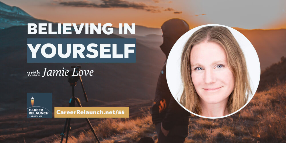 Believing in Yourself with Jamie Love- CR055